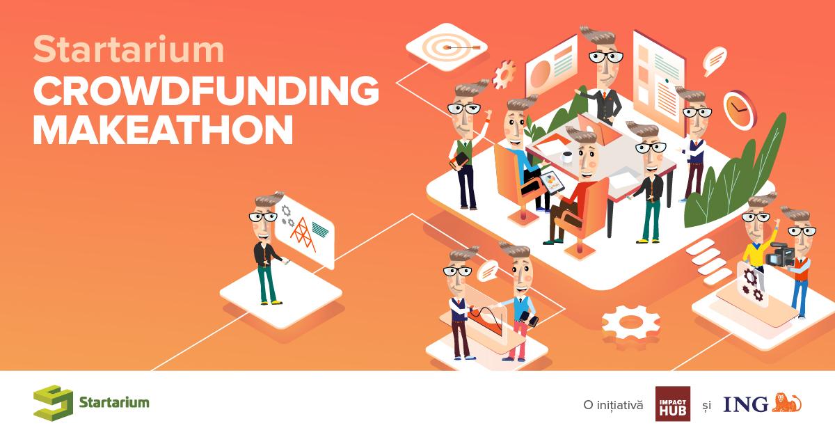 Finan›are pentru 10 antreprenori: Startarium Crowdfunding Makeathon