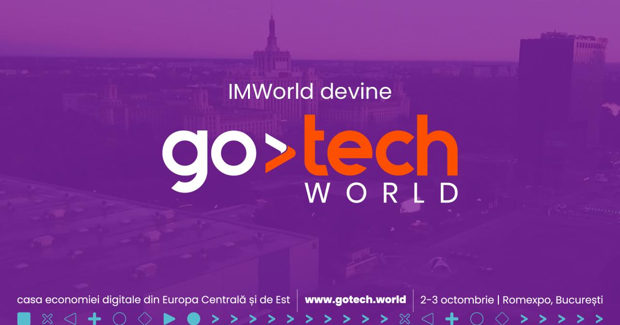 Rebranding Internet & Mobile World. Evenimentul devine GoTech World