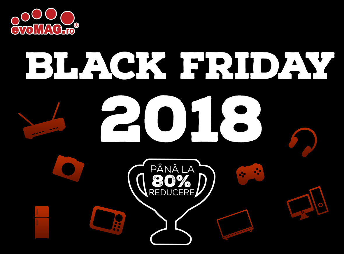 Black Friday la evoMAG de azi - cele mai interesante produse