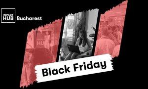 Black Friday 2018 la Impact Hub Bucharest: oferte pentru antreprenori