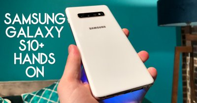 Samsung Galaxy S10: Hands On și specificații tehnice complete