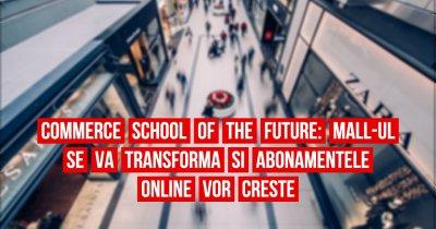 """""""Mall-urile se vor transforma și abonamentele online vor crește"""""""